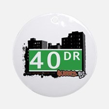 40 DRIVE, QUEENS, NYC Ornament (Round)