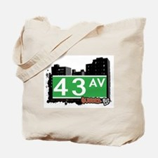 43 AVENUE, QUEENS, NYC Tote Bag
