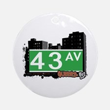 43 AVENUE, QUEENS, NYC Ornament (Round)