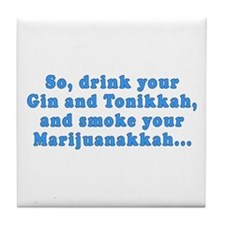 'Gin and Tonikkah, Marijuanakkah' Tile Coaster