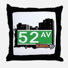 52 AVENUE, QUEENS, NYC Throw Pillow