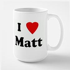 I Love Matt Large Mug