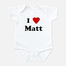 I Love Matt Infant Bodysuit