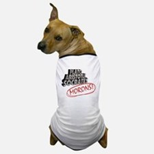 Morons Dog T-Shirt