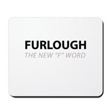Furloughed Mousepad