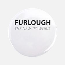 """Furloughed 3.5"""" Button"""