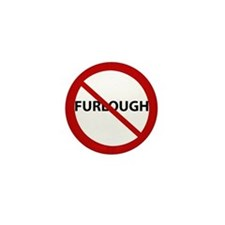 Furloughed Mini Button