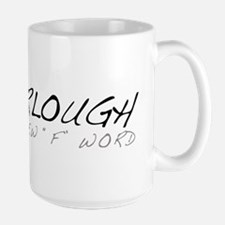 "Furloughs - The New ""F"" Word Large Mug"