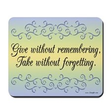 Give Without Remembering Mousepad