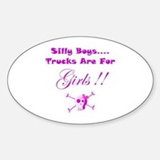 Trucks are for Girls Sticker (Oval)