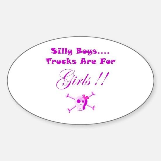 Trucks are for Girls Sticker (Oval)