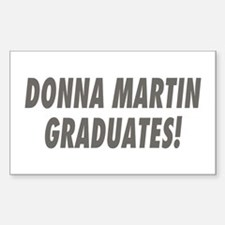 DONNA MARTIN GRADUATES! Rectangle Decal