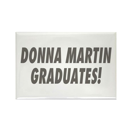 DONNA MARTIN GRADUATES! Rectangle Magnet