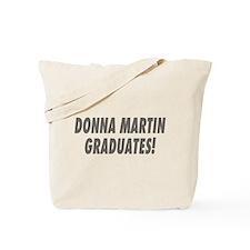 DONNA MARTIN GRADUATES! Tote Bag