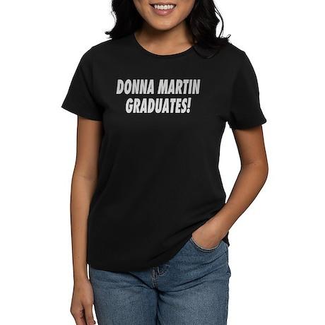 DONNA MARTIN GRADUATES! Women's Dark T-Shirt