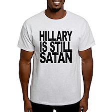 Hillary Is Still Satan T-Shirt