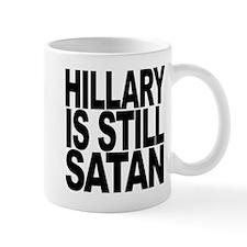 Hillary Is Still Satan Mug