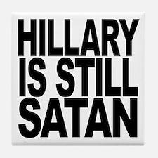 Hillary Is Still Satan Tile Coaster