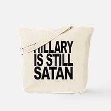 Hillary Is Still Satan Tote Bag