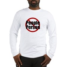 No people, thanks! Long Sleeve T-Shirt