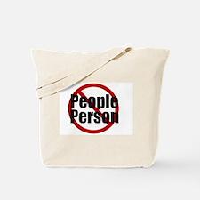 No people, thanks! Tote Bag