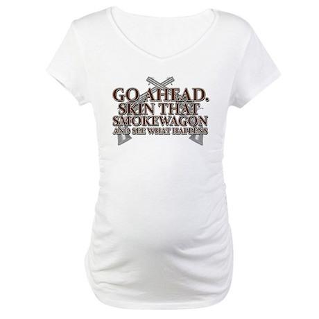 Smokewagon Maternity T-Shirt