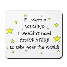 If I Were a Wizard Mousepad