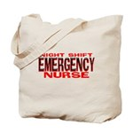 ER NIGHT SHIFT NURSE Tote Bag