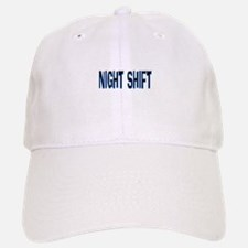 NIGHT SHIFT Baseball Baseball Cap