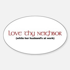 Love Thy Neighbor Oval Decal