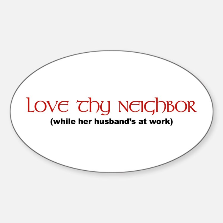 Love Thy Neighbor Oval Decal