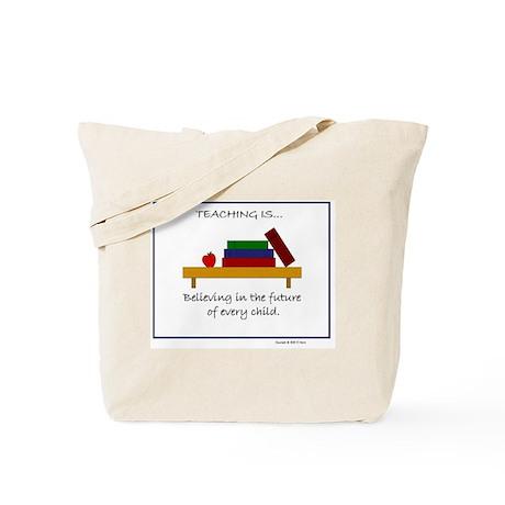 """""""Teaching is..."""" Tote Bag"""