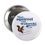 That Squirrel Can Waterski Button