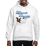 That Squirrel Can Waterski Hooded Sweatshirt