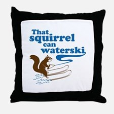 That Squirrel Can Waterski Throw Pillow