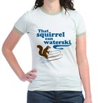 That Squirrel Can Waterski Jr. Ringer T-Shirt