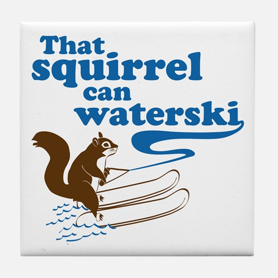 That Squirrel Can Waterski Tile Coaster
