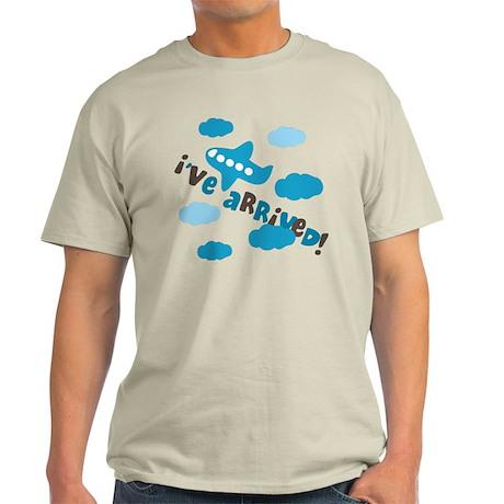 I've Arrived Light T-Shirt