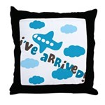 I've Arrived Throw Pillow