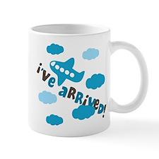 I've Arrived Mug