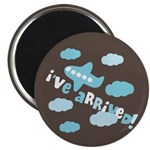 "I've Arrived 2.25"" Magnet (10 pack)"