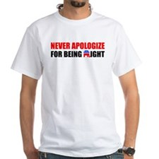 """Never Apologize For Being Right"" Shirt"