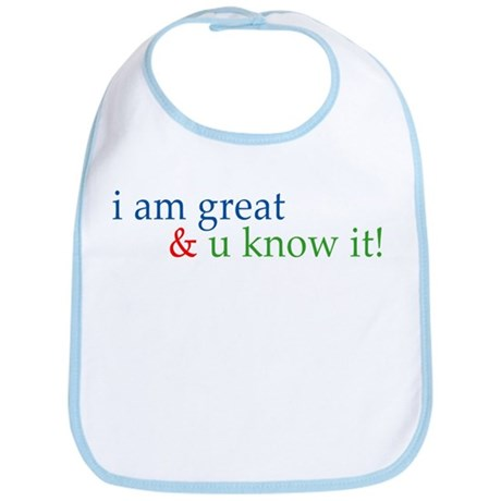i am great and you know it Bib