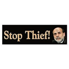 Stop Thief End The Fed - Bumper Sticker