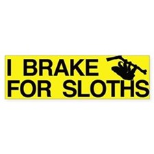 I Brake For Sloths Bumper Bumper Sticker