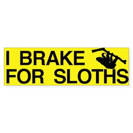 I Brake For Sloths Bumper Sticker