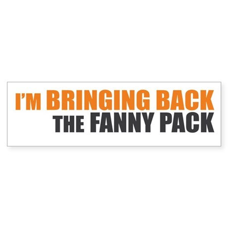 Bringing Back Fanny Pack Bumper Sticker