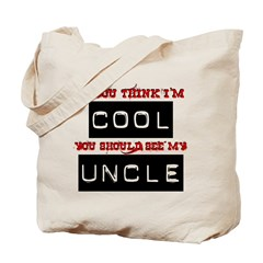 If You Think I'm Cool Tote Bag