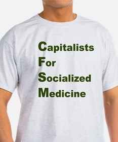 Capitalists for Socialized Medicine T-Shirt