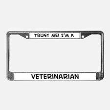Trust Me: Veterinarian License Plate Frame